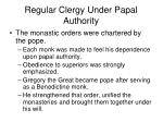 regular clergy under papal authority
