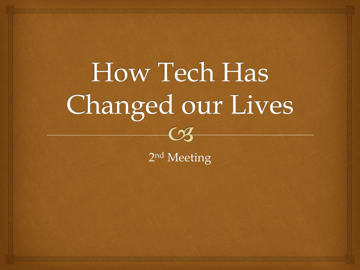 how technology has changed our life essay