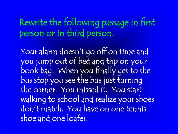 Rewrite the following passage in first