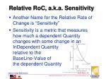 relative roc a k a sensitivity