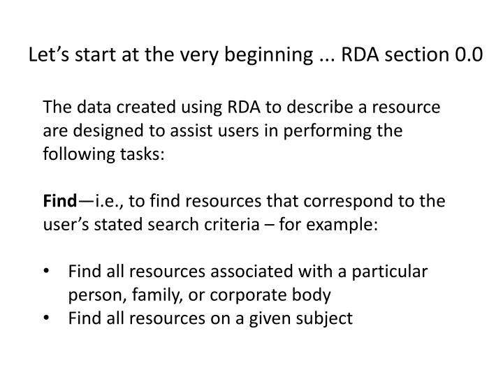 Let's start at the very beginning ... RDA section 0.0