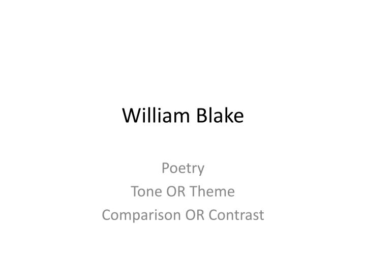 a comparison of blake's poems the Copy a of blake's original printing of the tyger  blake's original tunes for his poems have a comparison of different versions of blake's printing of.