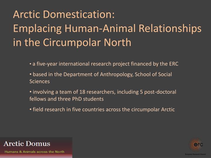 Arctic domestication emplacing human animal relationships in the circumpolar north