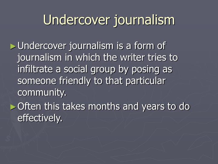 Undercover journalism
