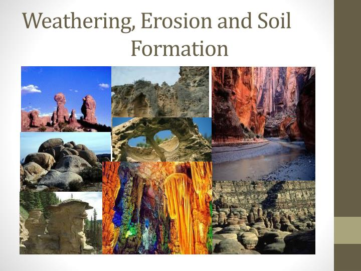 Weathering erosion and soil formation