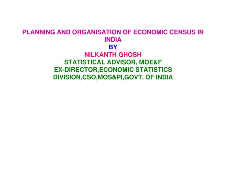 PLANNING AND ORGANISATION OF ECONOMIC CENSUS IN INDIA