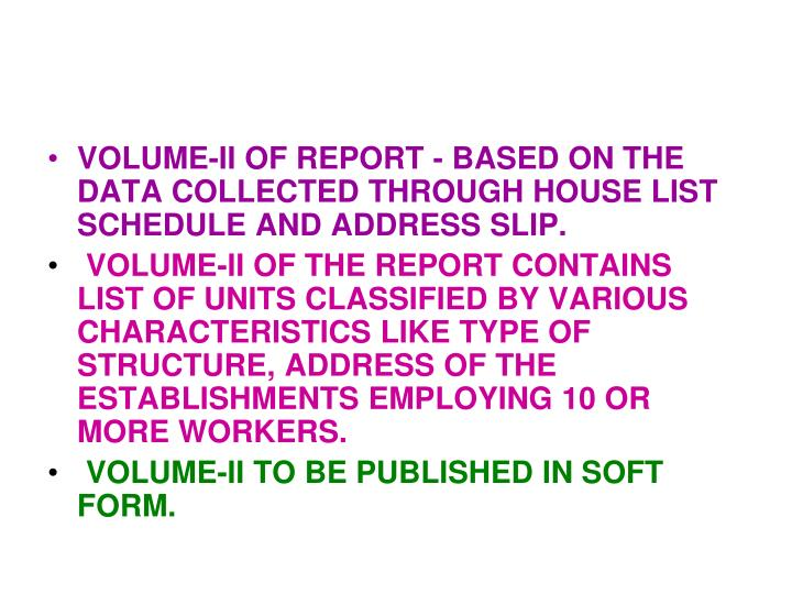 VOLUME-II OF REPORT - BASED ON THE DATA COLLECTED THROUGH HOUSE LIST SCHEDULE AND ADDRESS SLIP.