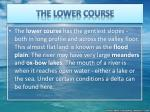the lower course