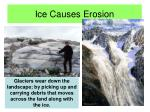 ice causes erosion
