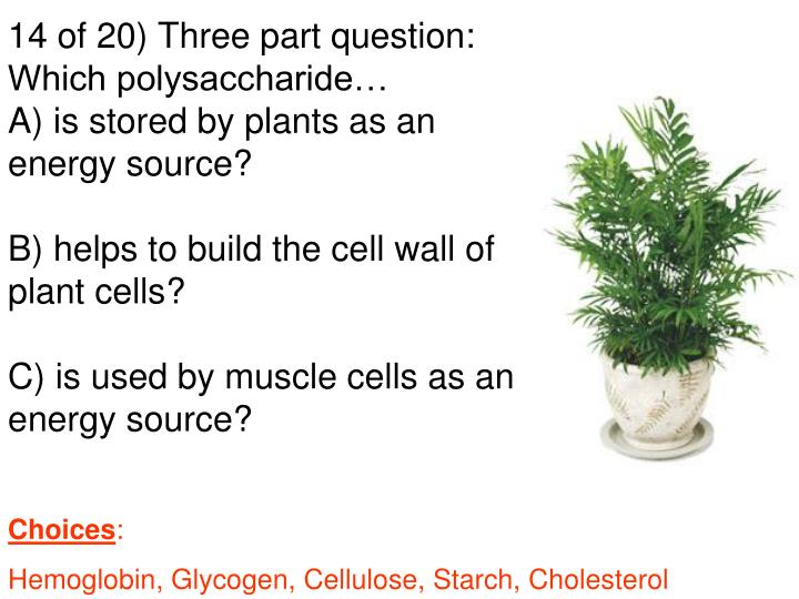 14 of 20) Three part question:
