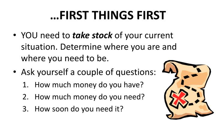 …FIRST THINGS FIRST