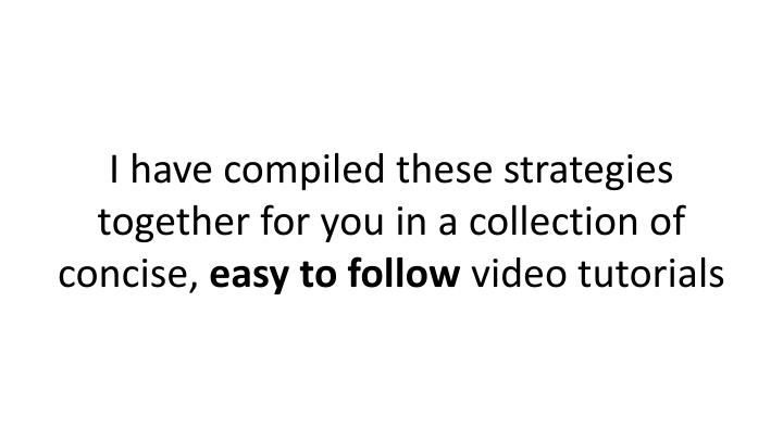 I have compiled these strategies together for you in a collection of concise,