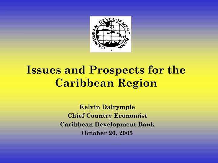 issues and prospects for the caribbean region n.