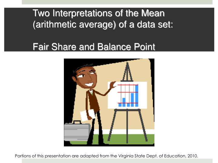 Two interpretations of the mean arithmetic average of a data set fair share and balance point