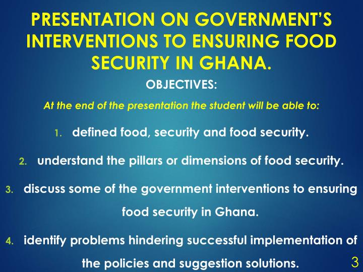 Presentation on government s interventions to ensuring food security in ghana