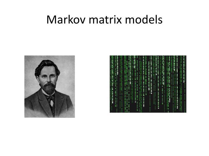 Markov matrix models