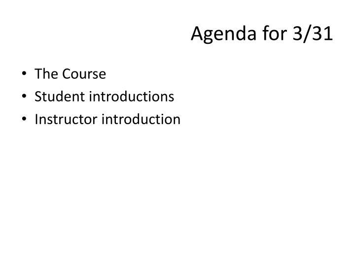 Agenda for 3 31