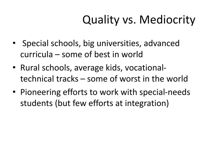 Quality vs. Mediocrity
