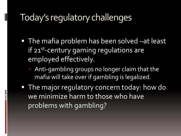 Today's regulatory challenges