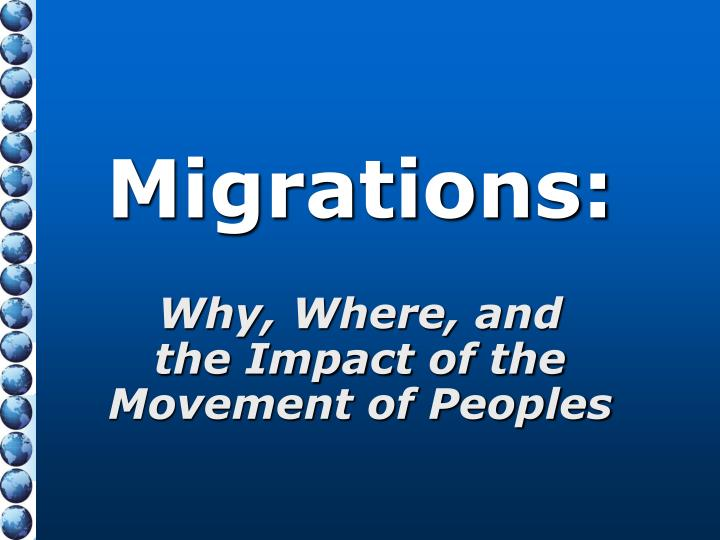 migrations why where and the impact of the movement of peoples n.