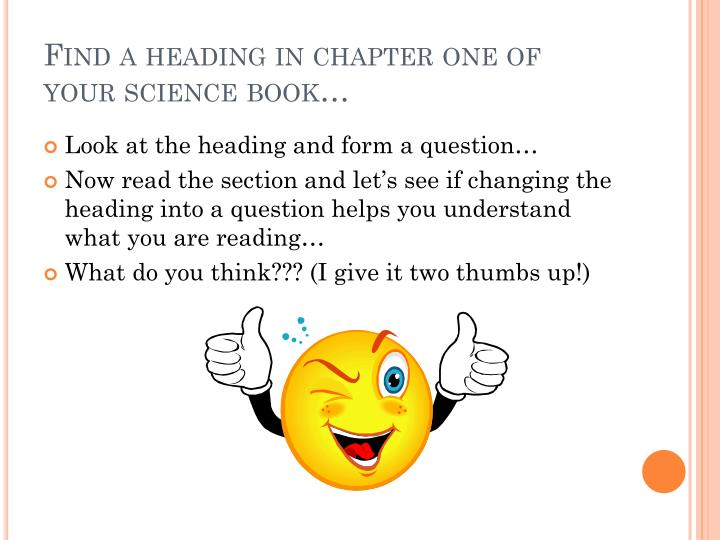Find a heading in chapter one of your science book…