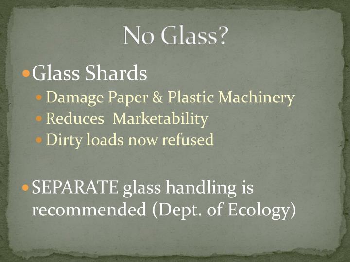 No Glass?