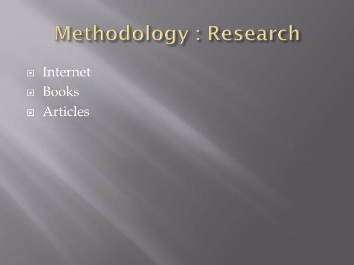 Methodology : Research