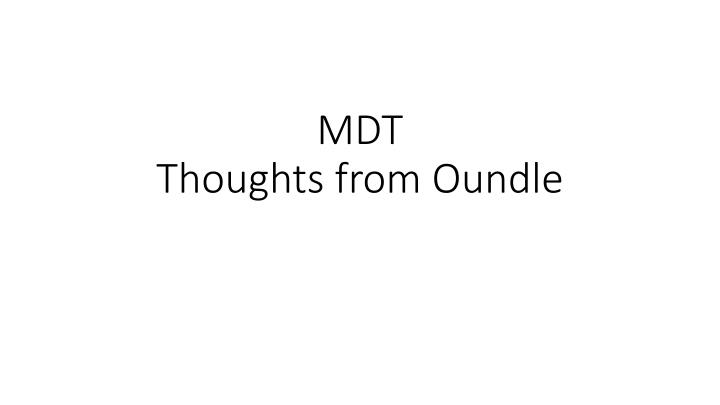 mdt thoughts from oundle n.