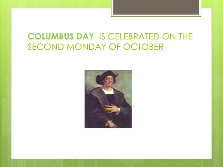 columbus day shouldn t be celebrated To change columbus day to no longer be a holiday would be turning a blind eye to a difficult history, yet still turning that eye away from a history with a side to be celebrated i instead ask of you to celebrate columbus day, learn the full history, including the wrong doings of columbus and his crew, and celebrate the good change brought.