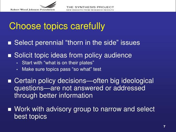 Choose topics carefully