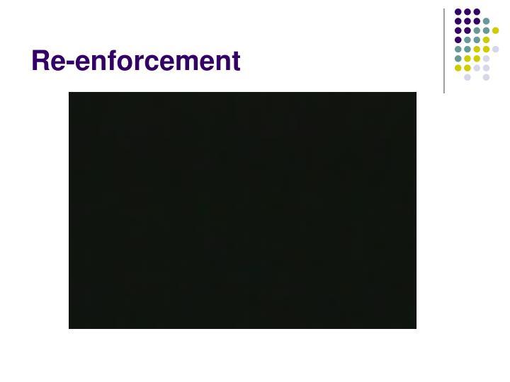 Re-enforcement