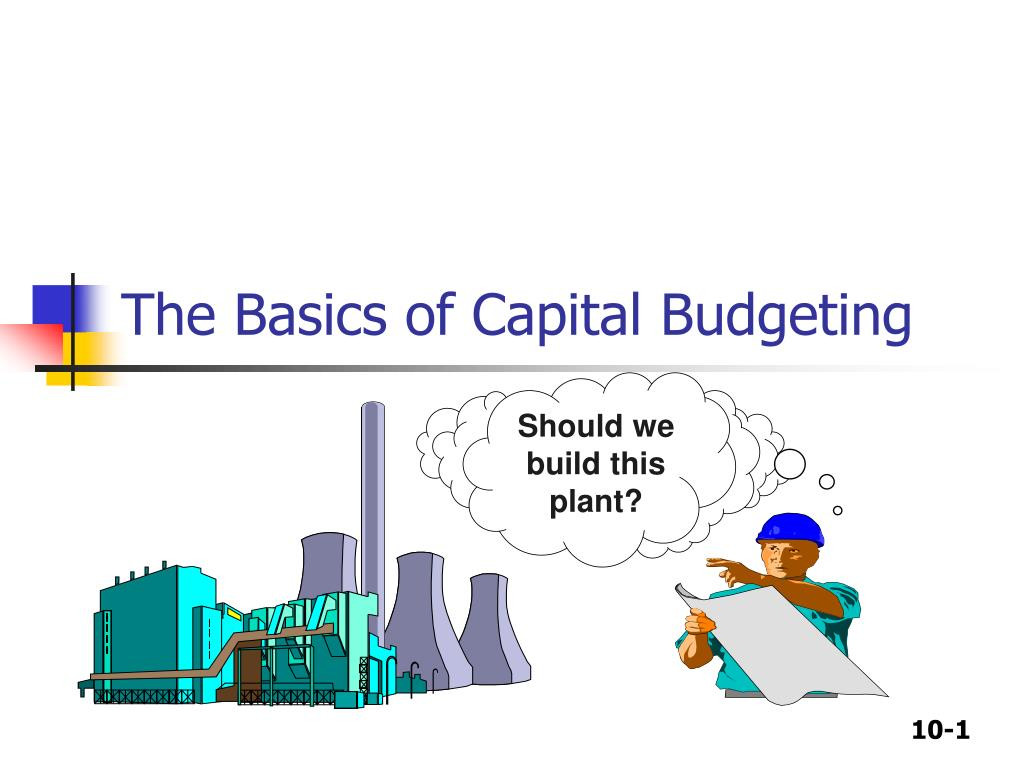 ppt the basics of capital budgeting powerpoint presentation id