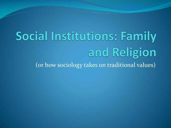 social institutions family and religion n.