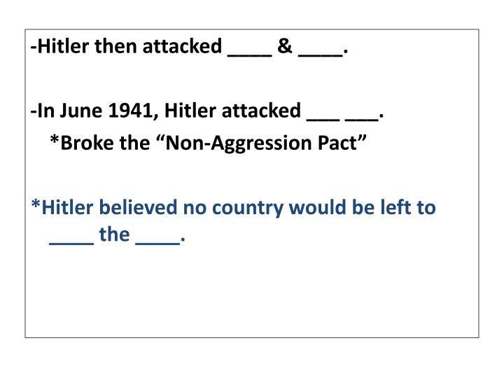 -Hitler then attacked ____ & ____.