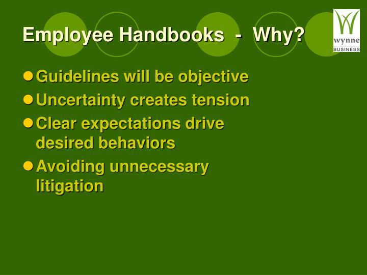 Employee Handbooks  -  Why?