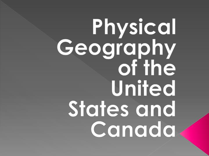 physical geography of the united states and canada n.