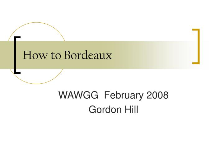 how to bordeaux n.