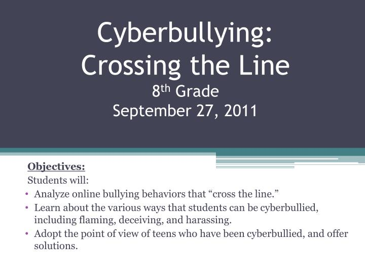 cyberbullying crossing the line 8 th grade september 27 2011 n.