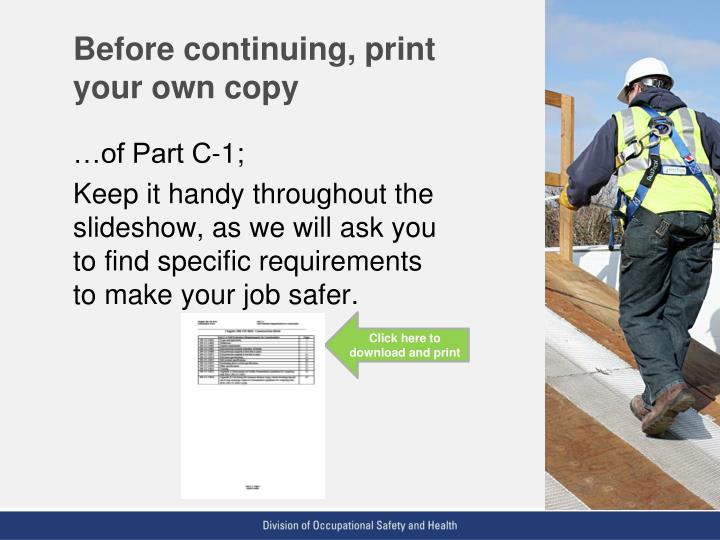 Before continuing print your own copy