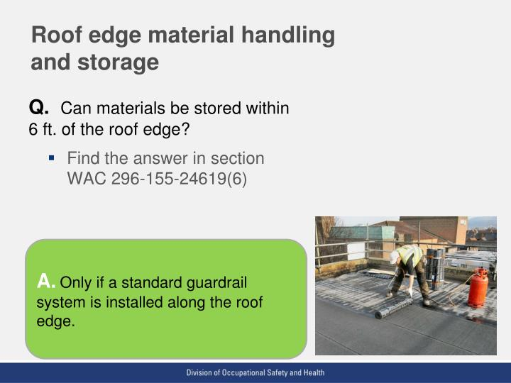 Roof edge material handling and storage