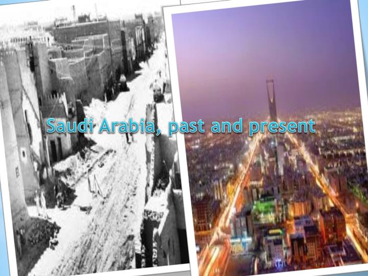 Saudi Arabia, past and present
