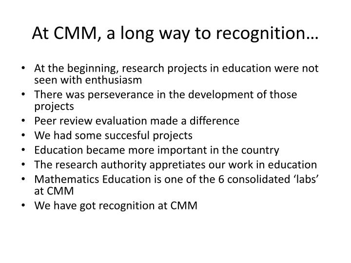 At CMM, a long way to recognition…