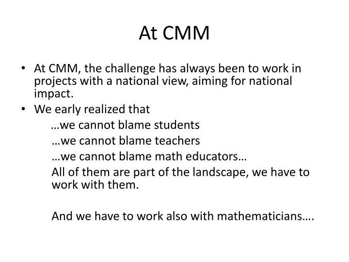 At CMM