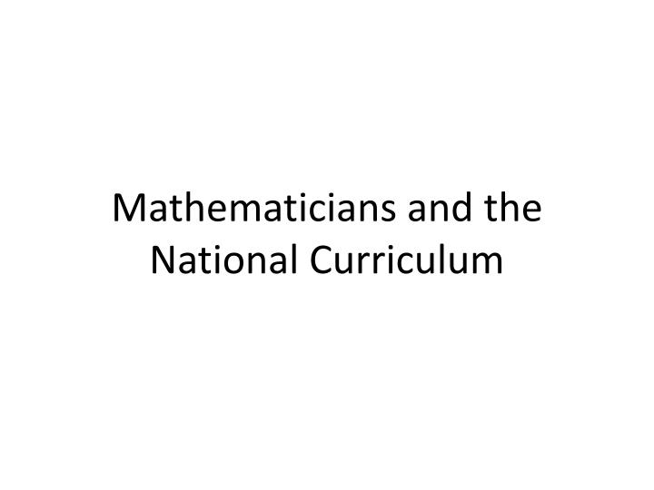Mathematicians and the National Curriculum