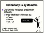 disfluency is systematic