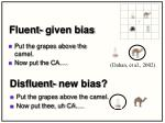 fluent given bias