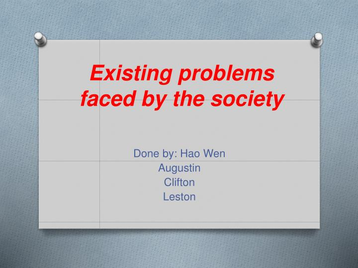 existing problems faced by the society n.