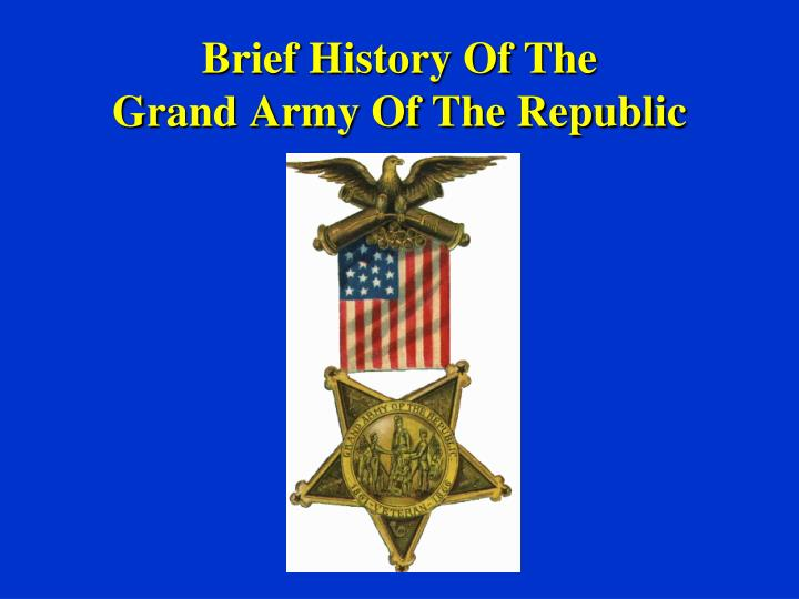 Brief history of the grand army of the republic