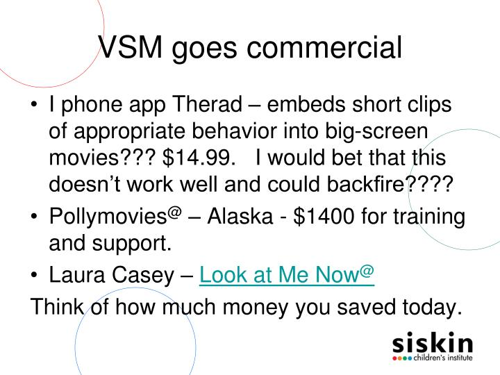 VSM goes commercial