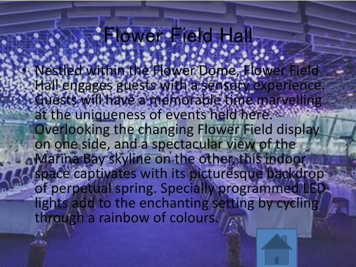 Flower Field Hall